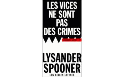 Les Vices ne sont pas des crimes – Lysander Spooner