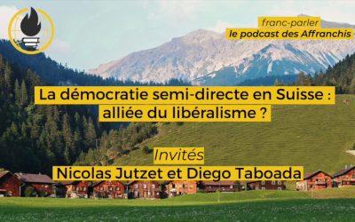 France-parler #8 – La démocratie semi-directe en Suisse, alliée du libéralisme ?