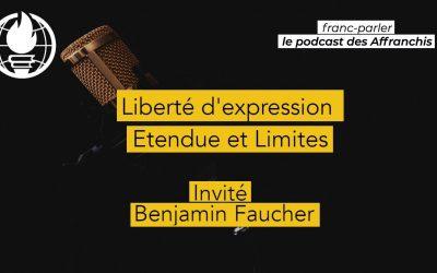Franc-parler #9 – Discussion autour de la liberté d'expression, avec Benjamin Faucher